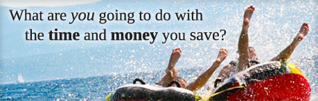What are you going to do with the time and money you save?